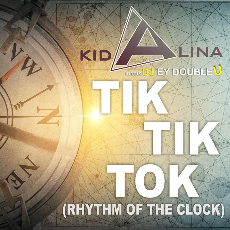 Kid Alina meets DJ Ey DoubleU - Tik Tik Tok (Rhythm Of The Clock)