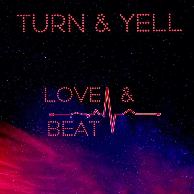 Turn & Yell - Love & Beat