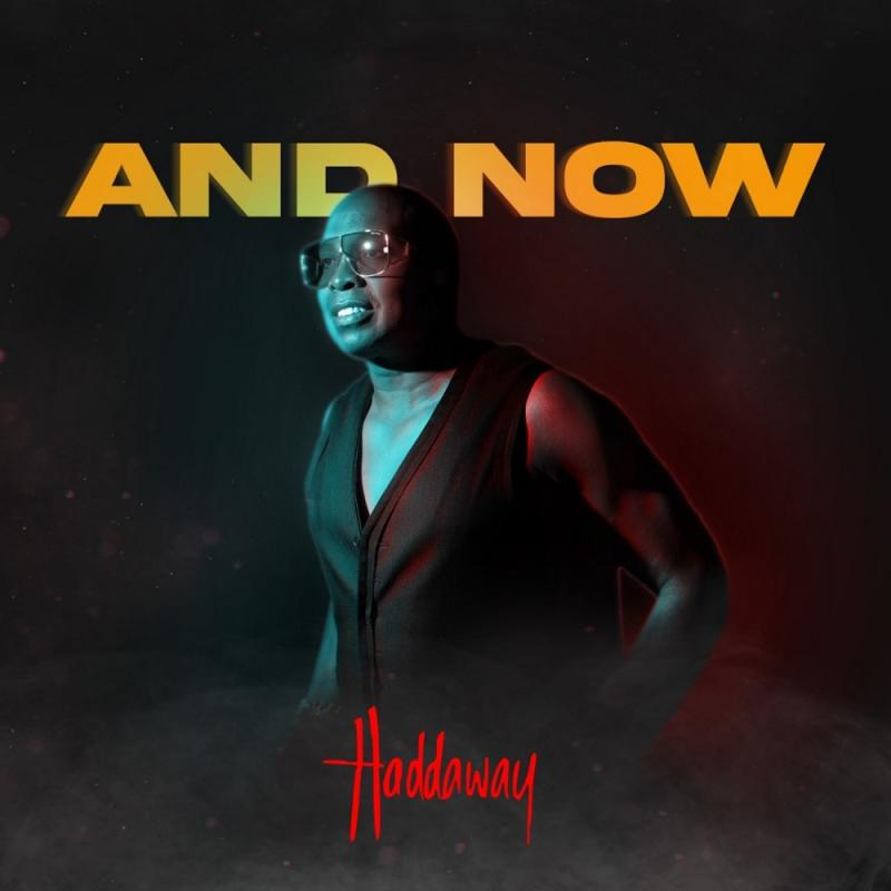 Haddaway - And Now