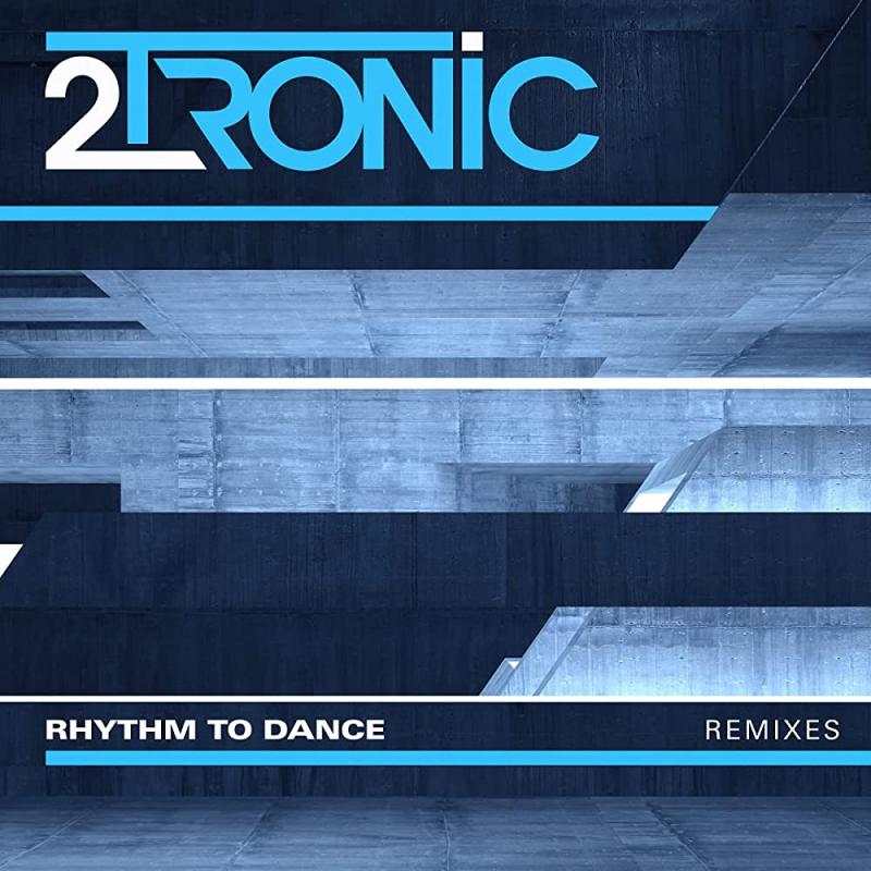 2Tronic - Rhythm To Dance (Remixes)