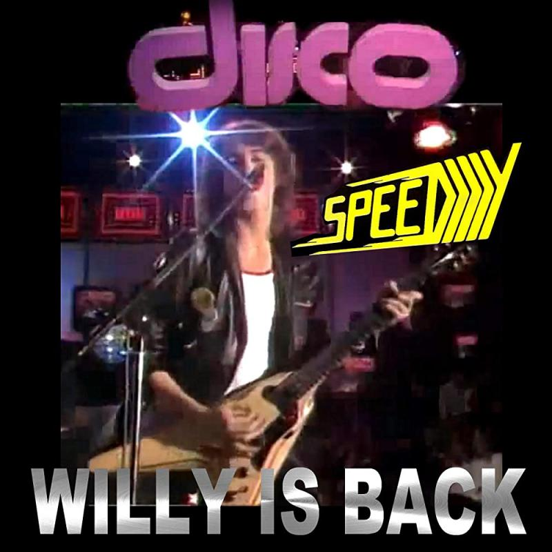 SPEEDY - Willy Is Back